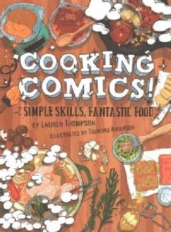 Cooking Comics!: Simple Skills, Fantastic Food (Paperback)