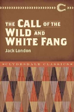 The Call of the Wild and White Fang (Paperback)