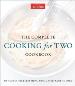 The Complete Cooking for Two Cookbook: 650 Recipes for Everything You'll Ever Want to Make (Hardcover)