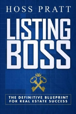 Listing Boss: The Definitive Blueprint for Real Estate Success (Paperback)