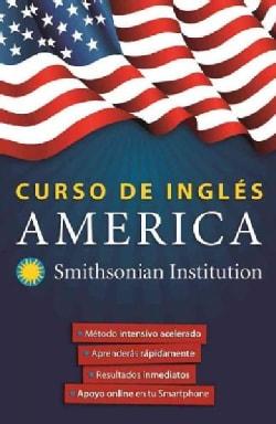 Curso de Ingles America de Smithsonian / America English Course Smithsonian Institution (Paperback)