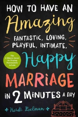 The Two-Minute Secret to Staying in Love: Simple, Powerful Ways to Make Your Marriage Last (Paperback)