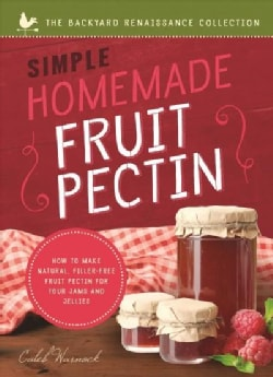 Simple Homemade Fruit Pectin (Paperback)