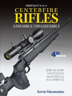 Gun Digest Book of Centerfire Rifles Assembly / Disassembly (Paperback)