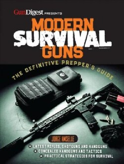 Modern Survival Guns: The Definitive Preppers' Manual (Paperback)