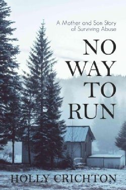 No Way to Run: A Mother and Son Story of Surviving Abuse (Paperback)