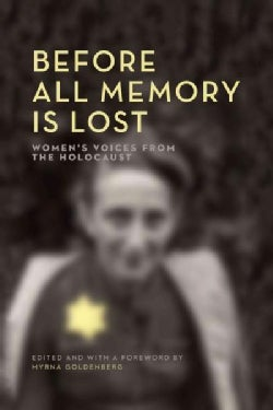Before All Memory Is Lost: Women's Voices from the Holocaust (Paperback)