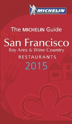 The Michelin Guide San Francisco Bay Area & Wine Country Restaurants 2015 (Paperback)