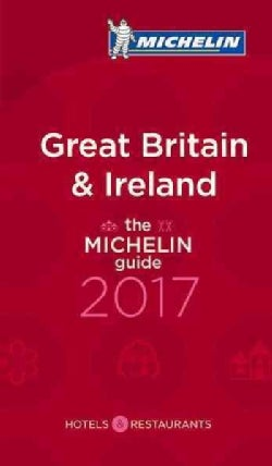 The Michelin Red Guide 2017 Great Britain & Ireland: Hotels & Restaurants (Paperback)