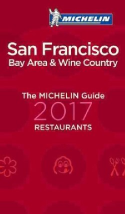Michelin Guide 2017 San Francisco Bay Area & Wine Country (Paperback)