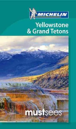 Michelin Must Sees Yellowstone & Grand Tetons (Paperback)