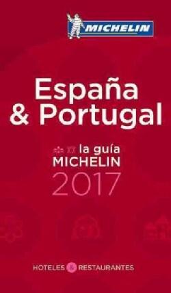 La Guia Michelin 2017 Espana / Portugal (Paperback)