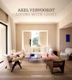 Axel Vervoordt: Living With Light (Hardcover)