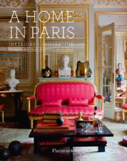 A Home in Paris: Interiors, Inspiration (Hardcover)