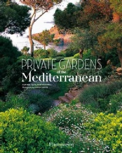 Private Gardens of the Mediterranean (Hardcover)