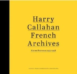 Harry Callahan French Archives: Aix-en-Provence 1957–1958 (Hardcover)