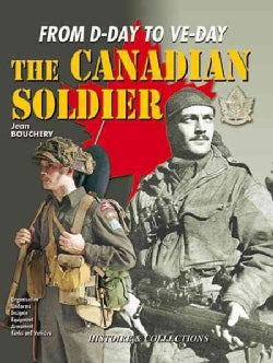 The Canadian Soldier: In North-West Europe, 1944-1945 (Hardcover)
