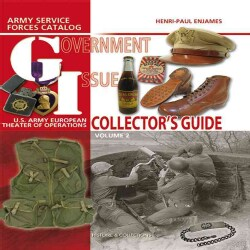 Government Issue: U.s. Army European Theater of Operations Collectior Guide (Hardcover)