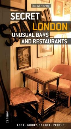 Secret London Unusual Bars & Restaurants (Paperback)