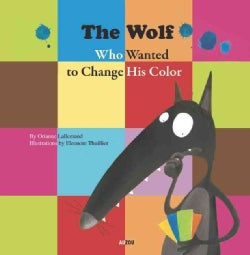 The Wolf Who Wanted to Change His Color (Hardcover)