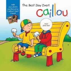 Caillou - The Best Day Ever! (Board book)