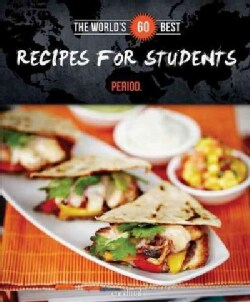 The World's 60 Best Recipes for Students...Period. (Paperback)