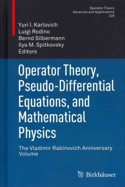 Operator Theory, Pseudo-Differential Equations, and Mathematical Physics (Hardcover)