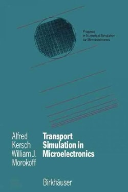 Transport Simulation in Microelectronics (Paperback)