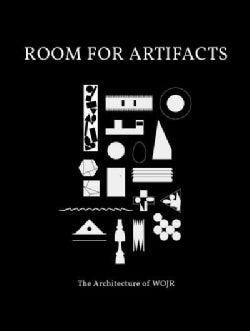 Room for Artifacts: The Architecture of WOJR (Hardcover)