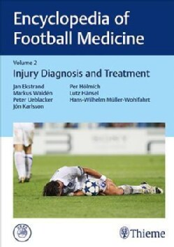 Encyclopedia of Football Medicine: Injury Diagnosis and Treatment (Hardcover)