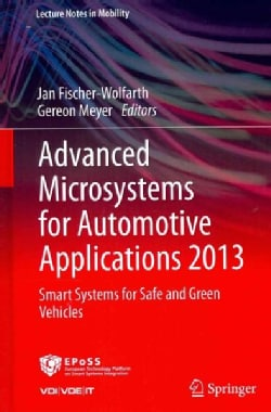 Advanced Microsystems for Automotive Applications 2013: Smart Systems for Safe and Green Vehicles (Hardcover)
