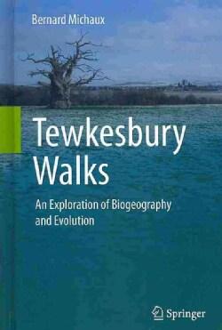 Tewkesbury Walks: An Exploration of Biogeography and Evolution (Hardcover)