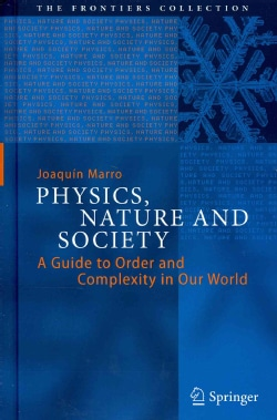 Physics, Nature and Society: A Guide to Order and Complexity in Our World (Hardcover)