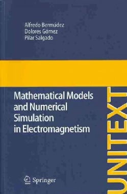 Mathematical Models and Numerical Simulation in Electromagnetism (Paperback)