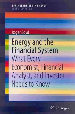 Energy and the Financial System: What Every Economist, Financial Analyst, and Investor Needs to Know (Paperback)
