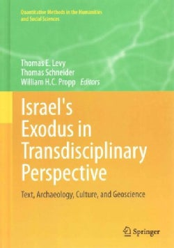 Israel's Exodus in Transdisciplinary Perspective: Text, Archaeology, Culture, and Geoscience (Hardcover)