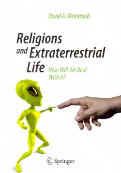 Religions and Extraterrestrial Life: How Will We Deal With It? (Paperback)