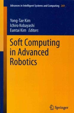Soft Computing in Advanced Robotics (Paperback)
