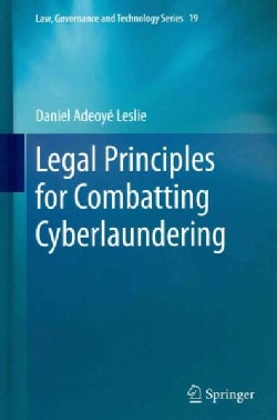 Legal Principles for Combatting Cyberlaundering (Hardcover)