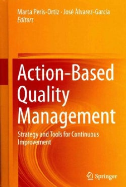 Action-Based Quality Management: Strategy and Tools for Continuous Improvement (Hardcover)