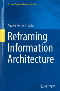 Reframing Information Architecture (Hardcover)
