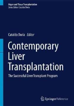 Contemporary Liver Transplantation: The Successful Liver Transplant Program (Hardcover)