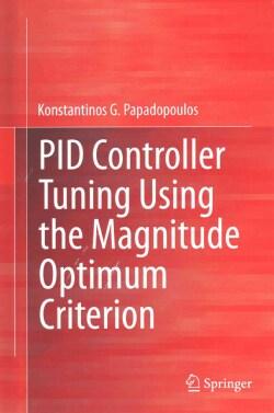 Pid Controller Tuning Using the Magnitude Optimum Criterion (Hardcover)