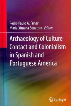 Archaeology of Culture Contact and Colonialism in Spanish and Portuguese America (Hardcover)