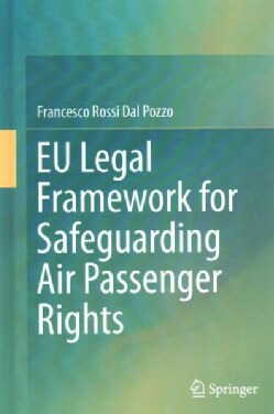 Eu Legal Framework for Safeguarding Air Passenger Rights (Hardcover)