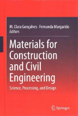 Materials for Construction and Civil Engineering: Science, Processing, and Design (Hardcover)