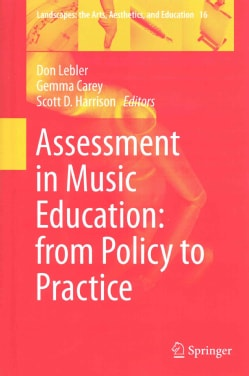 Assessment in Music Education: From Policy to Practice (Hardcover)