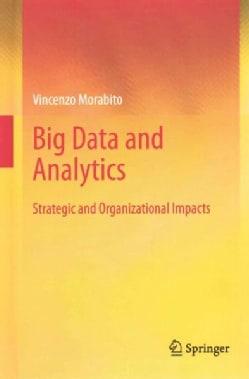 Big Data and Analytics: Strategic and Organizational Impacts (Hardcover)