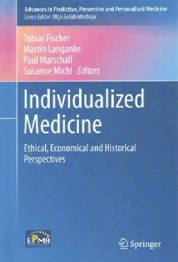 Individualized Medicine: Ethical, Economical and Historical Perspectives (Hardcover)