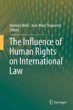 The Influence of Human Rights on International Law (Hardcover)